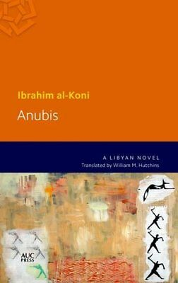 Anubis: A Desert Novel (Modern Arabic Literature) New Paperback Book Ibrahim al-
