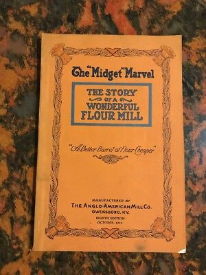 Midget Marvel ~ Story of a Wonderful Flour Mill ~ 1913 Edition Anglo-American Co