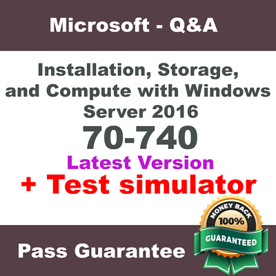 MCSA - Server 2016 - Dumps for Exam 70-740 - Practice Q&A, PDF (Verified 2018)