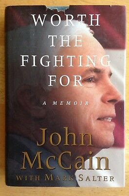 John McCain U.S. Senator Signed Autographed 'Worth The Fighting For' Hardcover