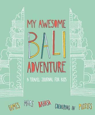 My Awesome Bali Adventure: A Travel Journal for Kids
