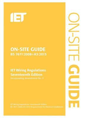 On Site Guide Iet Wiring 17Th + Amend 3 - 978-1-84919-887-5