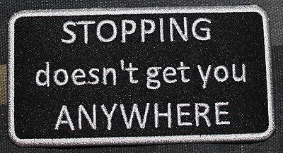 STOPPING DOESN'T GET YOU ANYWHERE patch iron on sew on
