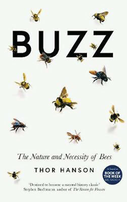Buzz: The Nature and Necessity of Bees | Thor Hanson