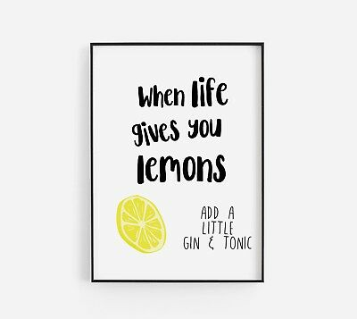 When Life Gives You Lemons Just Add Gin Funny Kitchen Poster Print Home Wall Art