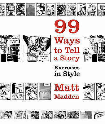 99 Ways to Tell a Story: Exercises in Style by Matt Madden (Paperback, 2006)
