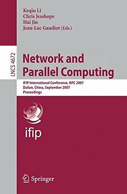 Network and Parallel Computing: Ifip International Conference, Npc 2007, Dali...