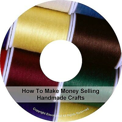Make Money Selling Handmade Crafts Start A Crafting Home Business books on CD