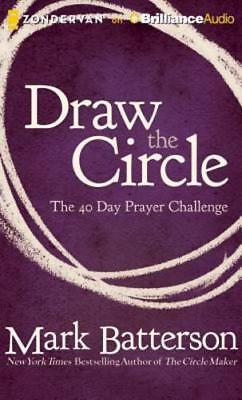 Draw the Circle: The 40 Day Prayer Challenge by Mark Batterson: New Audiobook