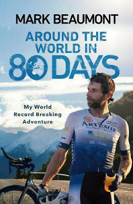 Around the World in 80 Days: My World Record Breaking Adventure | Mark Beaumont