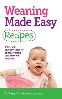 Weaning Made Easy Recipes: Simple and Tasty Ideas for Spoon-Feeding and Baby-LED