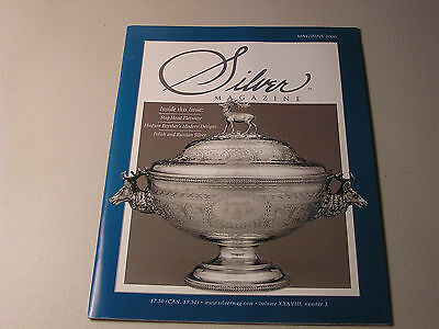 Silver Magazine May/june 2006 Vol Xxxviii #3 William Forbes Soup Turin With Lid