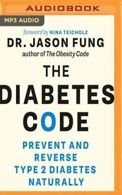 The Diabetes Code: Prevent and Reverse Type 2 Diabetes Naturally by Fung: New