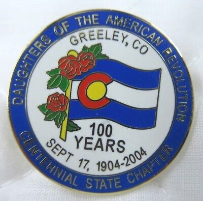 DAR Pin DAUGHTERS OF THE AMER REV 100 Years Greeley CO Centennial St Chapter
