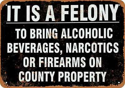"""9"""" x 12"""" Metal Sign - Felony Contraband on County Property - Vintage Look Repro"""