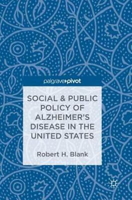 Social & Public Policy of Alzheimer's Disease in the United States by Blank: New