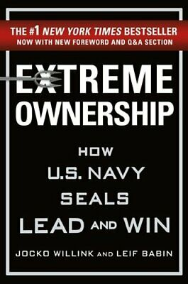 Extreme Ownership: How U.S. Navy Seals Lead and Win by Jocko Willink: Used