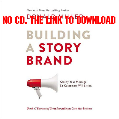 Building a StoryBrand Clarify Your Message So Customers Will Listen  [AUDIOB]