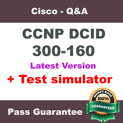 Cisco CCNP Data Center Exam Dump for DCID 300-160 - Practice Q&A (2018 Verified)