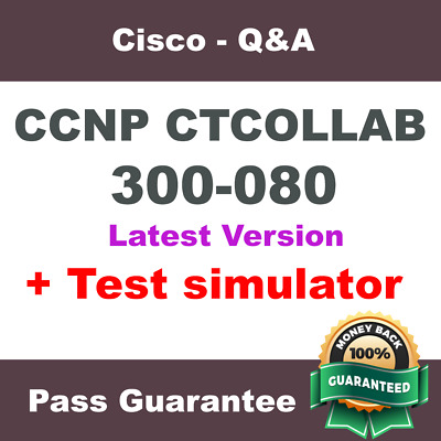 Cisco CCNP Collaboration CTCOLLAB Exam Dump 300-080 Q&A PDF (Verified 2018)