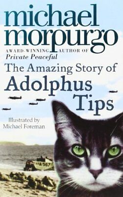 The Amazing Story of Adolphus Tips by Michael Morpurgo, Paperback, (Very Good)