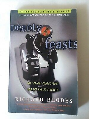 """Deadly Feasts: The """"Prion"""" Controversy and the Public's Health 1998"""