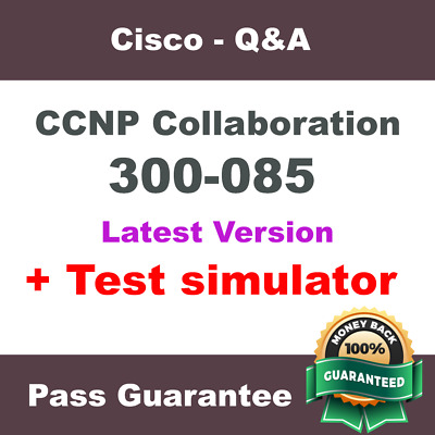 Cisco CCNP Collaboration CAPPS Exam Dump 300-085 Practice Q&A PDF (Version 2018)