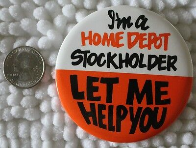 I'm A Home Depot Stockholder Let Me Help You Pin Pinback Button #23979