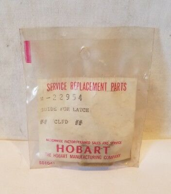 Hobart Latch Guide Quantity 1 NEW OLD STOCK OEM 00-022954/M-22954