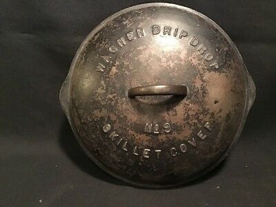 Antique Wagner Cast Iron Drip Drop Skillet Cover No.9