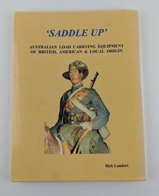 Saddle Up - Australian Load Carrying Equipment by Rick Landers