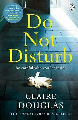 Do Not Disturb: Be careful who you let inside . . . by Claire Douglas Paperback