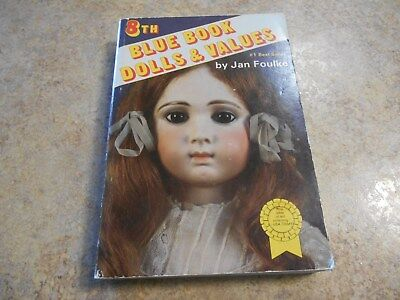 8th BLUE BOOK DOLLS AND VALUES BY JAN FOULKE