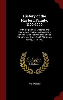 History of the Hayford Family, 1100-1900: With Biographical Sketches and: New