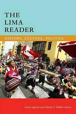 Lima Reader: History, Culture, Politics by Carlos Aguirre Paperback Book Free Sh