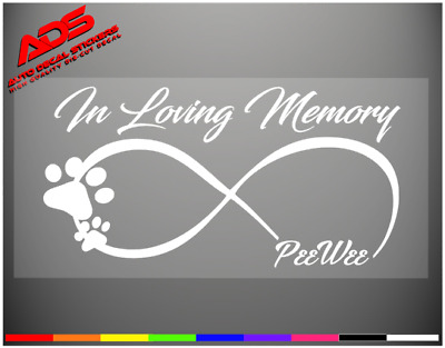 IN LOVING MEMORY Infinity Paw Puppy Dog Car Sticker Vinyl Decal Breed Rip  #397