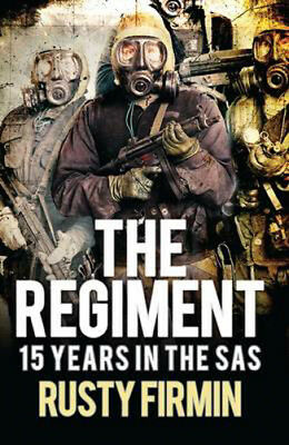 The Regiment: 15 Years in the SAS | Rusty Firmin