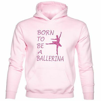 Born To Be A Ballerina Ballet Dancing Funny Girls Kids Hoodie