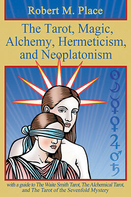 The Tarot, Magic, Alchemy, Hermeticism, and Neoplatonism by Robert M. Place NEW!