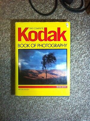 The Complete Kodak Book of Photography - Revised Edition