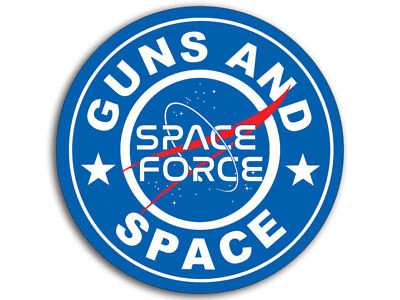 4x4 inch Round GUNS and SPACE Sticker - trump nasa military force outer us logo