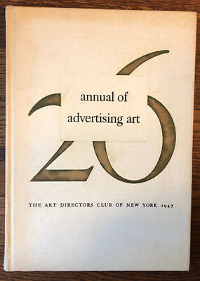 26 Annual of Advertising Art :The Art Directors Club of New York 1947