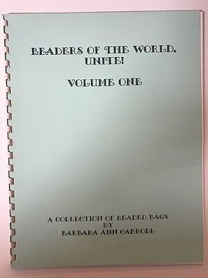 Beaders Of The World, Unite! Volume One. A Collection of Beaded Bags by Barbara