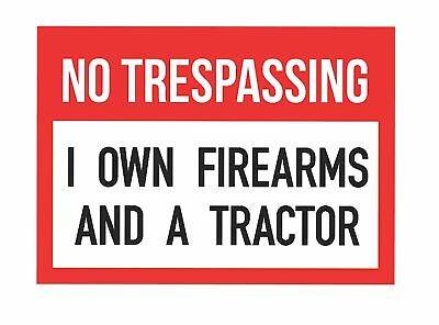 No Trespassing We Own Firearms And A Tractor Gun Rights Signs Single Sign, 12x18