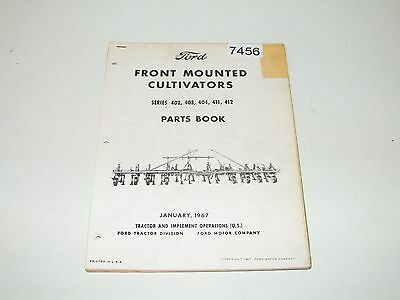 Ford Front Mounted Cultivators Series 402 403 404 411 412 Part Book Catalog 1967