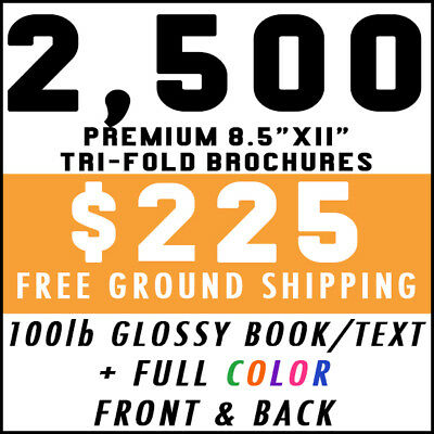 2500 Tri-Fold 8.5x11 Full Color 100lb Glossy Brochures Real Printing Free Ship