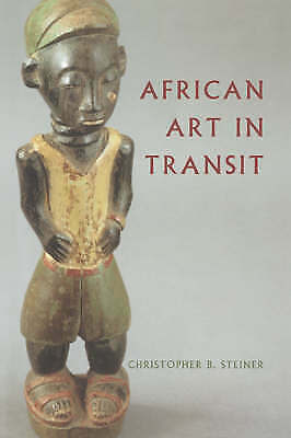 African Art in Transit, Paperback by Steiner, Christopher B.