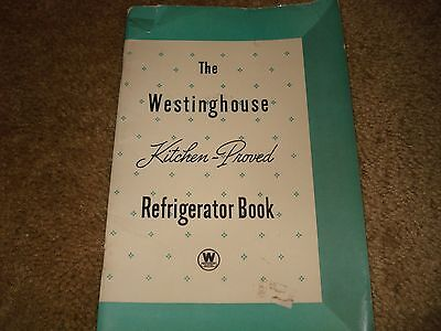 Vintage Cookbook Westinghouse Kitchen Proved Refrigerator Cook Book / Recipes