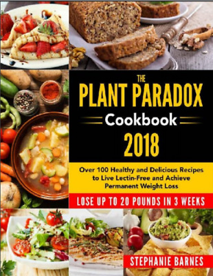 The plant Paradox CookBook 100 Delicious recipes (PDF only) NOT PHYSICAL BOOK