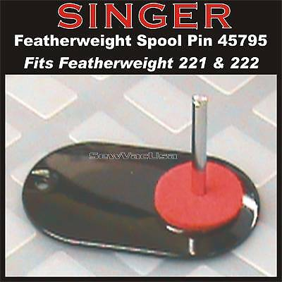 SINGER 221 & 222 Featherweight Spool Pin 45795 NEW!!!